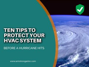 Top Ten Tips To Protect Your HVAC System During A Hurricane!